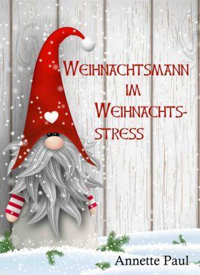 Weihnachtsmann im Weihnachtsstress, Annette Paul