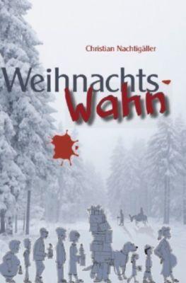 WeihnachtsWahn - Christian Nachtigäller |