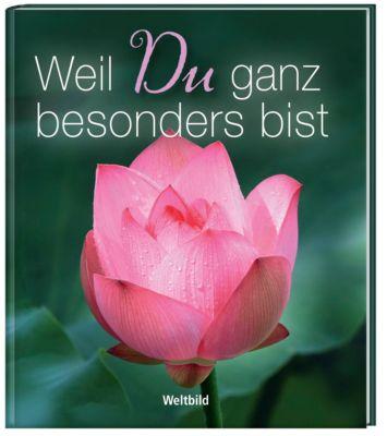 Weil du ganz besonders bist inkl. 8 Postkarten, Georg Lehmacher, Renate Lehmacher