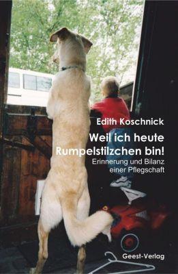 Weil ich heute Rumpelstilzchen bin! - Edith Koschnick pdf epub