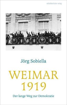 Weimar 1919 - Jörg Sobiella |