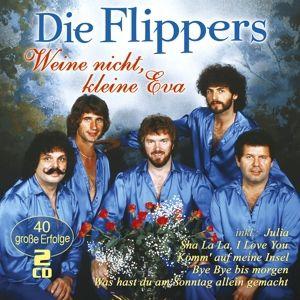 Weine nicht, kleine Eva - 40 große Erfolge, Flippers