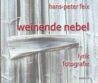 weinende nebel - Hans P Feix |