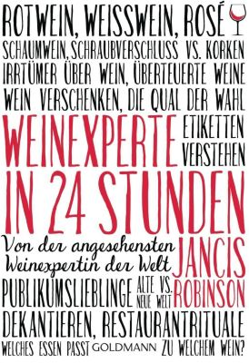 Weinexperte in 24 Stunden - Jancis Robinson |