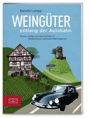 Weingüter entlang der Autobahn - Natalie Lumpp pdf epub