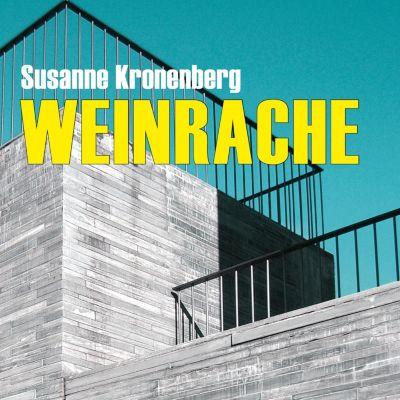 Weinrache (Ungekürzt), Susanne Kronenberg