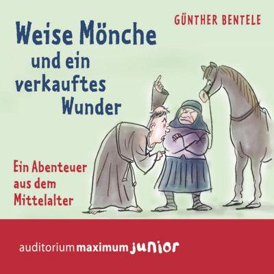Weise Mönche und ein verkauftes Wunder (Ungekürzt), Günther Bentele