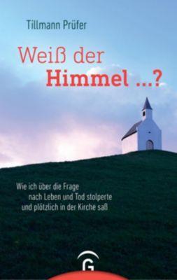 Weiß der Himmel ...? - Tillmann Prüfer pdf epub