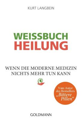 Weißbuch Heilung, Kurt Langbein