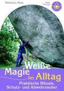 Weiße Magie im Alltag, Matthias Mala
