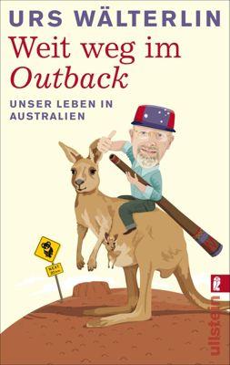 Weit weg im Outback, Urs Wälterlin
