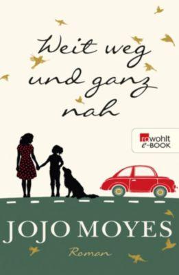 Weit weg und ganz nah, Jojo Moyes