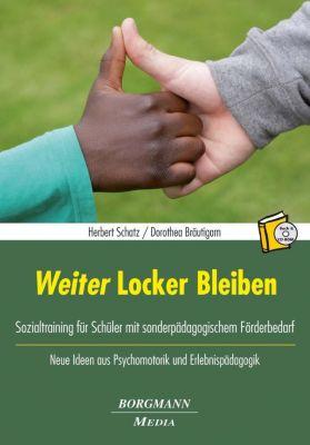 Weiter Locker Bleiben, m. CD-ROM, Herbert Schatz, Dorothea Bräutigam