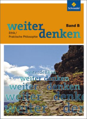 Weiterdenken: Bd.B Schülberbuch ab Klasse 8