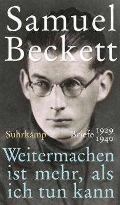 Weitermachen ist mehr, als ich tun kann - Samuel Beckett |