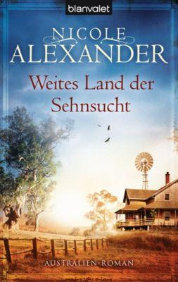 Weites Land der Sehnsucht, Nicole Alexander