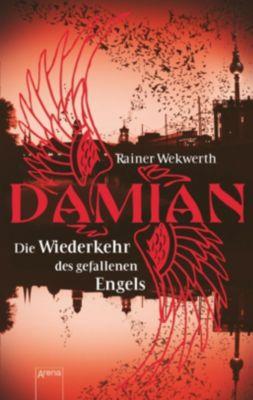 Wekwerth, R: Damian - Die Wiederkehr des gefallenen Engels, Rainer Wekwerth