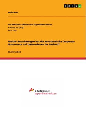 Welche Auswirkungen hat die amerikanische Corporate Governance auf Unternehmen im Ausland?, André Boer