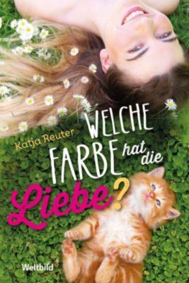 Welche Farbe hat die Liebe?, Katja Reuter