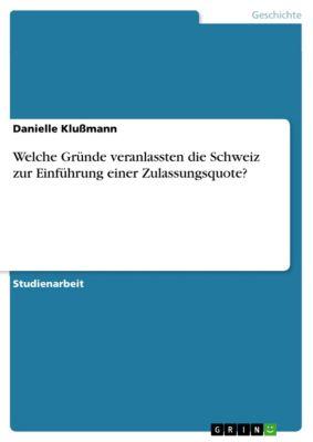 Welche Gründe veranlassten die Schweiz zur Einführung einer Zulassungsquote?, Danielle Klußmann