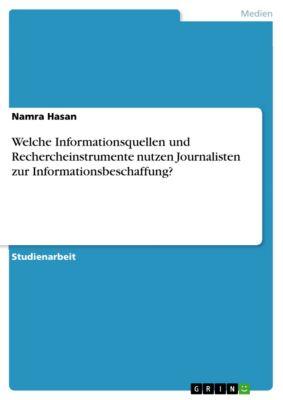 Welche Informationsquellen und Rechercheinstrumente nutzen Journalisten zur Informationsbeschaffung?, Namra Hasan