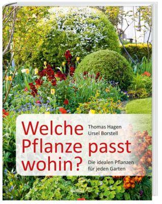 Welche Pflanze passt wohin?, Thomas Hagen, Ursel Borstell