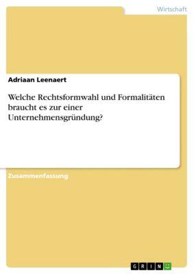 Welche Rechtsformwahl und Formalitäten braucht es zur einer Unternehmensgründung?, Adriaan Leenaert