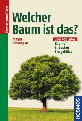 Welcher Baum ist das?, Joachim Mayer, Heinz-Werner Schwegler