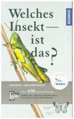 Welches Insekt ist das? - Heiko Bellmann |