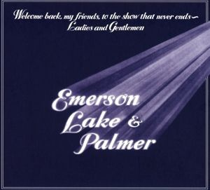 Welcome Back My Friends To The Show That Never Ends (Deluxe Edition), Lake & Palmer Emerson