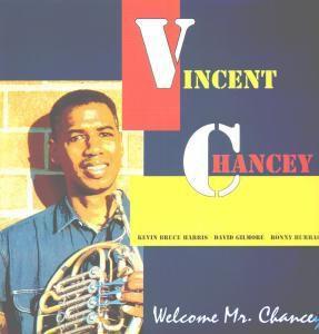 Welcome Mr. Chancey (Vinyl), Vincent Quartet Chancey