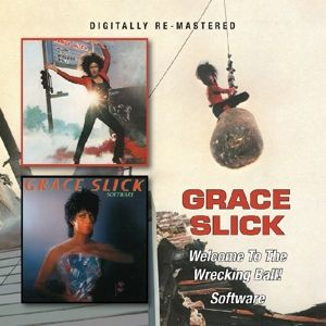 Welcome The The Wrecking Ball/Software, Grace Slick