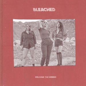 Welcome The Worms (Vinyl), Bleached