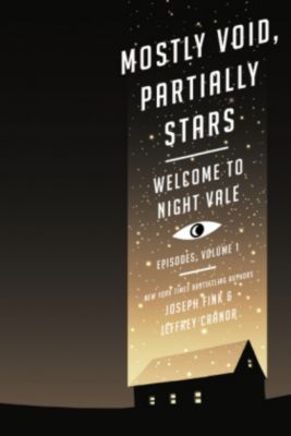 Welcome to Night Vale Episodes - Mostly Void, Partially Stars, Joseph Fink, Jeffrey Cranor