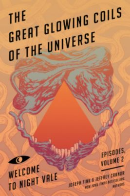 Welcome to Night Vale Episodes - The Great Glowing Coils of the Universe, Joseph Fink, Jeffrey Cranor