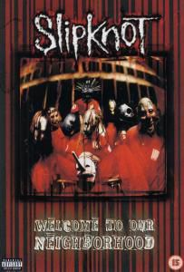 Welcome To Our Neighborhood, Slipknot