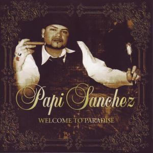 Welcome To Paradise, Papi Sanchez