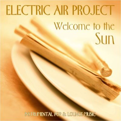 Welcome To The Sun, Electric Air Project