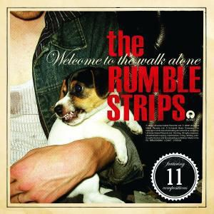 Welcome To The Walk Alone, The Rumble Strips