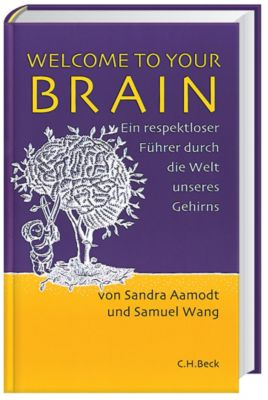 Welcome To Your Brain, Sandra Aamodt, Samuel Wang