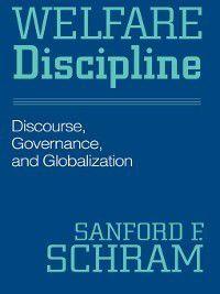 Welfare Discipline, Sanford F. Schram