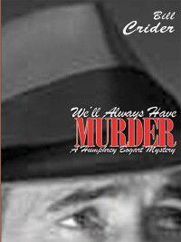 We'll Always Have Murder, Bill Crider