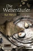 Wellenläufer-Trilogie Band 1: Die Wellenläufer, Kai Meyer