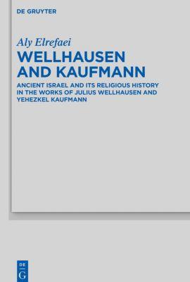 Wellhausen and Kaufmann, Aly Elrefaei