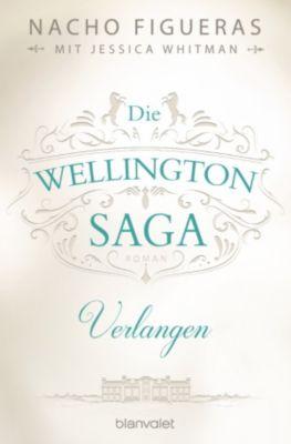 Wellington: Die Wellington-Saga - Verlangen, Jessica Whitman, Nacho Figueras