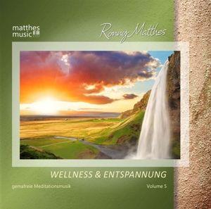Wellness & Entspannung (Vol.5),Meditationsmusik, Ronny Matthes