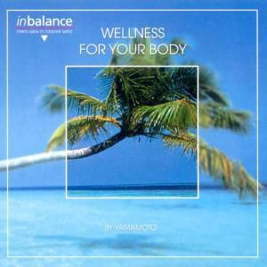 Wellness For Your Body, Yamamoto