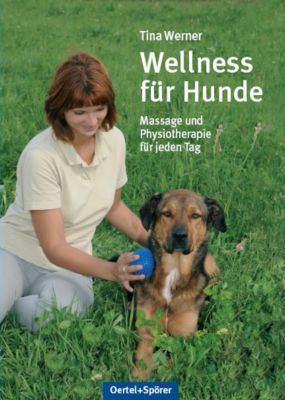 wellness f r hunde buch von tina werner portofrei bei. Black Bedroom Furniture Sets. Home Design Ideas