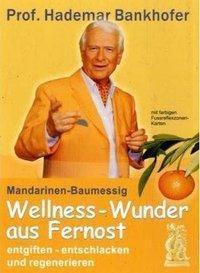 Wellnesswunder aus Fernost, Hademar Bankhofer