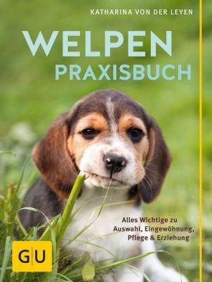 Welpen-Praxisbuch - Katharina von der Leyen |